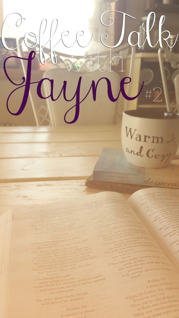 the Creative Jayne \\ Coffee Talk with Jayne //  psalm 16