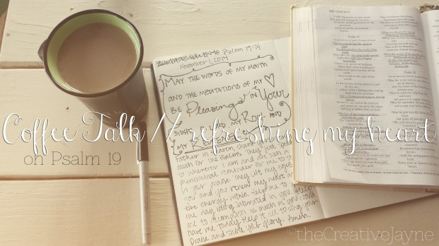 the Creative Jayne // coffee talk \\ refreshing my heart