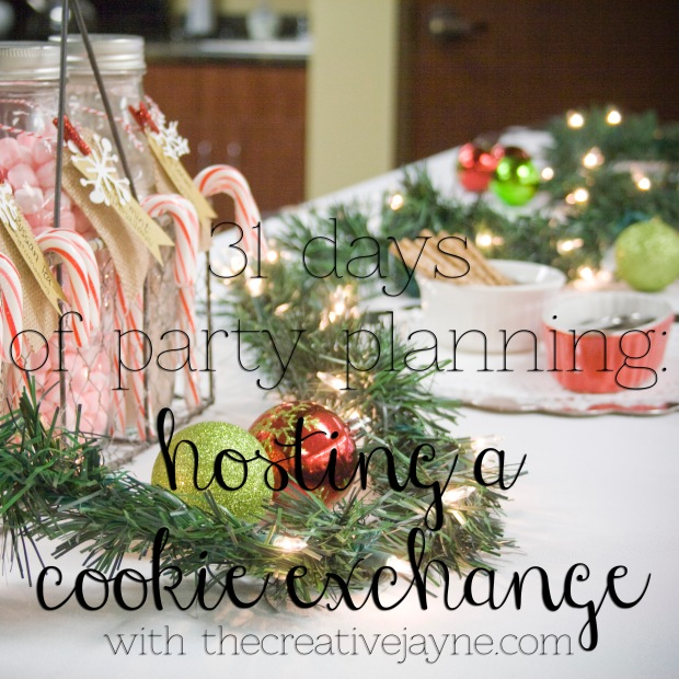 31 days of party planning hosting a cookie exchange with the creative jayne2
